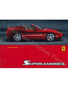 2005 FERRARI 575 SUPERAMERICA OWNER'S MANUAL FRENCH