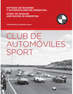 CLUB DE AUTOMÓVILES SPORT - STORY OF PASSION AND RACING IN ARGENTINA BUCH