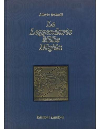 LE LEGGENDARIE MILLE MIGLIA BY ALBERTO REDAELLI BOOK