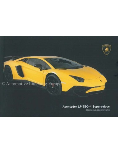 2016 LAMBORGHINI AVENTADOR LP705-4 SUPERVELOCE OWNERS MANUAL GERMAN