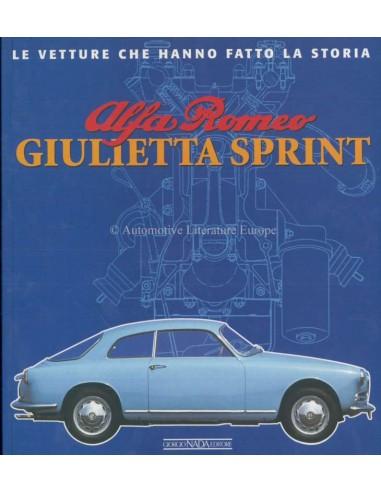 ALFA ROMEO GIULIETTA SPRINT LE VETTURE CHE HANNO FATTO LA STORIA - GIANCARLO CATARSI BOOK