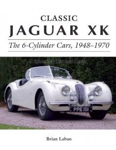 CLASSIC JAGUAR XK - THE 6-CYLINDER CARS, 1948-1970 - BRIAN LABAN BOOK