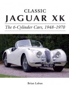 CLASSIC JAGUAR XK - THE 6-CYLINDER CARS, 1948-1970 - BRIAN LABAN BUCH