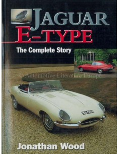 JAGUAR E-TYPE - THE COMPLETE STORY - JONATHAN WOOD BOOK