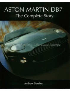 ASTON MARTIN DB7 - THE COMPLETE STORY - ANDREW NOAKES BOOK