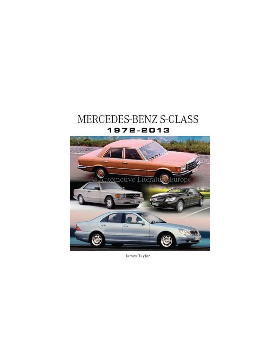 Mercedes benz s class 1972 2013 james taylor book for Mercedes benz books