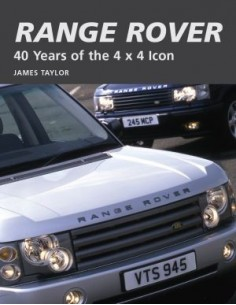 RANGE ROVER - 40 YEARS OF THE 4 X 4 ICON - JAMES TAYLOR BOOK