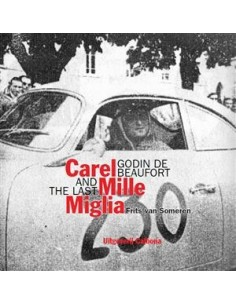 CAREL GODIN DE BEAUFORT AND THE LAST MILLE MIGLIA - FRITS VAN SOMEREN BOOK