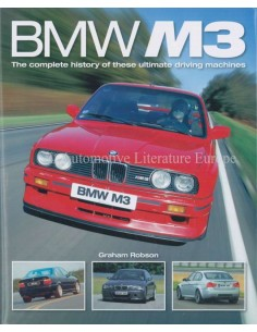 BMW - M3 - THE COMPLETE HISTORY OF THESE ULTIMATE DRIVING MACHINES  - GRAHAM ROBSON BOEK