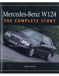 MERCEDES-BENZ - W124 - THE COMPLETE STORY - JAMES TAYLOR BOEK