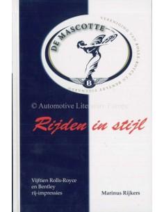 RIJDEN IN STIJL - VIJFTIEN ROLLS-ROYCE EN BENTLEY RIJ INPRESSIES - BOOK