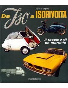 DA ISO A ISORIVOLTA: IL FASCINO DI UN MARCHIO - FLAVIO CAMPETTI BOOK