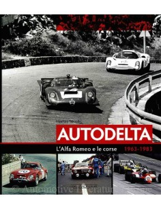 AUTODELTA. L'ALFA ROMEO E LE CORSE 1963-1983 - MAURIZIO TABUCCHI BUCH