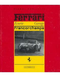 FERRARI - ECURIE GARAGE FRANCORCHAMPS - GIORGIO NADA EDITORE BOOK