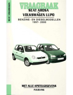 1997 - 2000 SEAT AROSA & VOLKSWAGEN LUPO PETROL & DIESEL REPAIR MANUAL DUTCH