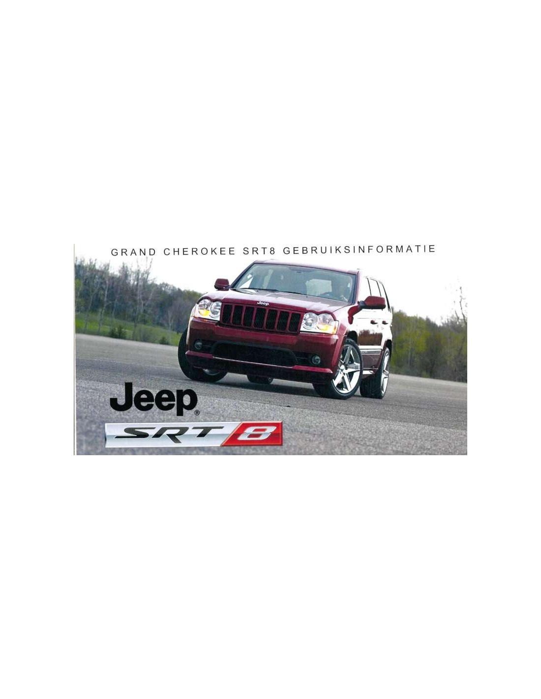 2007 jeep grand cherokee srt8 owner s manual dutch rh autolit eu 2007 Jeep SRT8 White 2006 Jeep SRT8