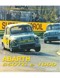 ABARTH 850TE E 1000 - ALIGI / ELVIO DEGANELLO  - BUCH