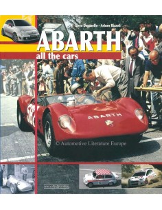 ABARTH ALL THE CARS - ARTURO RIZZOLI / ELVIO DEGANELLO  - BOOK