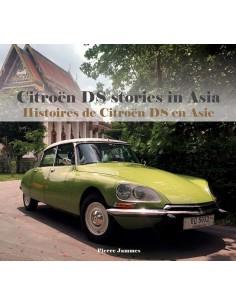 CITROËN DS - STORIES IN ASIA / HISTOIRES DE CITROËN DS EN ASIE - PIERRE JAMMES - BÜCH