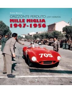MILLE MIGLIA 1947 - 1956 LOST HORIZON - CARLO DOLCINI - BOEK