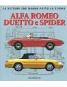 ALFA ROMEO DUETTO E SPIDER - LE VETTURE CHE HANNO FATTO LA STORIA - BOOK