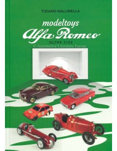 ALFA ROMEO - MODELTOYS OLTRE 1/43 - 1910-2018 - BOEK - TIZIANO GALLINELLA