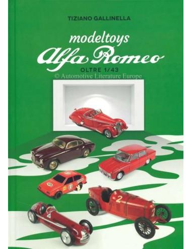 ALFA ROMEO - MODELTOYS 1/43 - 1910-2018 - BOOK - TIZIANO GALLINELLA