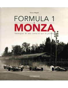 FORMULA 1 & MONZA -  A RACE IN PICTURES - BOOK - ENRICO MAPELLI