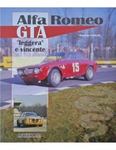 "ALFA ROMEO GTA - ""LEGGERA"" E VINCENTE - MAURIZIO TABUCCHI - BOOK"