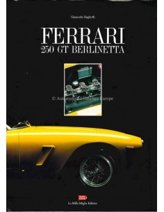 FERRARI 250 GT BERLINETTA - GIANCARLO BAGHETTI - BOEK