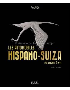 HISPANO-SUIZA - LES AUTOMOBILES DES ORIGENES À 1949 - BOEK