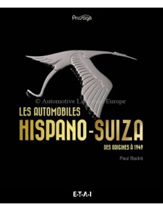 HISPANO-SUIZA - LES AUTOMOBILES DES ORIGENES À 1949 - BOOK