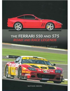 THE FERRARI 550 AND 575 ROAD AND RACE LEGENDS - NATHAN BEEHL - BOEK