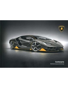 2016 LAMBORGHINI CENTENARIO OWNERS MANUAL GERMAN