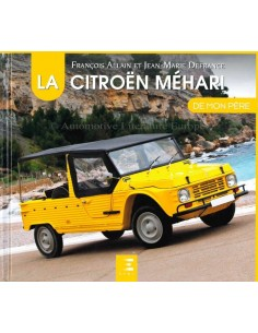 LA CITROËN MÉHARI - FRANÇOIS ALLAIN - JEAN-MARIE DEFRANCE - BOOK