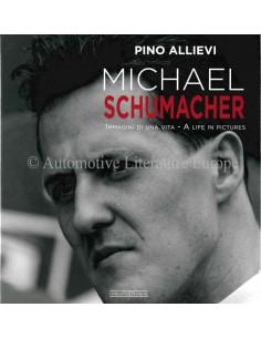 MICHAEL SCHUMACHER - IMMAGINI DI UNA VITA - A LIFE IN PICTURES - PINO ALLIEVI - BÜCH