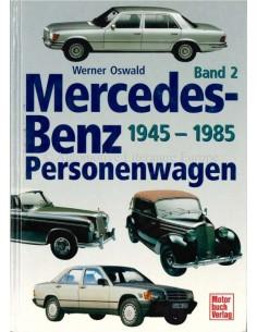MERCEDES-BENZ - PERSONENWAGEN - 1945-1985 - WERNER OSWALD - BOOK