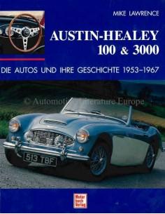AUSTIN-HEALEY 100 & 3000 - DIE AUTOS UND IHRE GESCHICHTE 1953-1967 - MIKE LAWRENCE - BOOK
