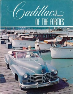 CADILLACS OF THE FORTIES - ROY A. SCHNEIDER - BOOK