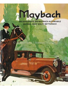 DIE GESCHICHTE DER MAYBACH-AUTOMOBILE - MICHAEL GRAF WOLFF METTERNICH - BUCH