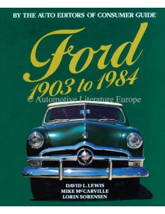 FORD 1903 TO 1984 - THE AUTO EDITORS OF CONSUMERS GUIDE - BOOK