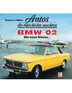 AUTOS DIE GESCHICHTE MACHTEN: BMW 02 DIE NEUE KLASSE - THOMAS G. MÜLLER -  BOEK