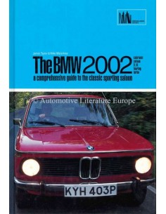THE BMW 2002: A COMPREHENSIVE GUIDE TO THE CLASSIC SPORTING SALOON - TAYLOR & MACARTNEY - BOOK