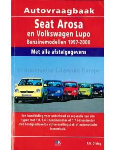 1997 - 2000 SEAT AROSA & VOLKSWAGEN LUPO PETROL & DIESEL REPAIR MANUAL DUTCH