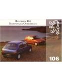 1993 PEUGEOT 106 INSTRUCTIEBOEKJE FRANS NEDERLANDS