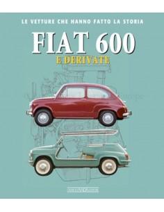 FIAT 600 E DERIVATE - GIANCARLO CATARSI - GIORGIO NADA EDITORE BOEK