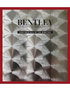 BENTLEY A CENTURY OF ELEGANCE AND SPEED - CONTINENTAL OF THE NINETIES BOEK