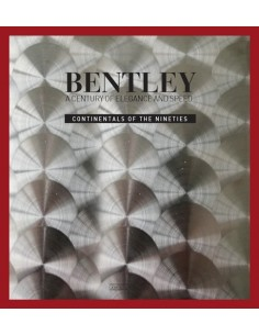 BENTLEY A CENTURY OF ELEGANCE AND SPEED - CONTINENTAL OF THE NINETIES BOOK