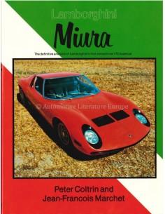 LAMBORGHINI MIURA - THE DEFINITIVE ANALYSIS OF LAMBORGHINI'S FIRST SENSATIONAL V12 SUPERCAR - BOEK