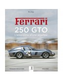 FERRARI 250 GTO - L'EMPREINTE D'UNE LÉGENDE - WILLIAM HUON - BOOK